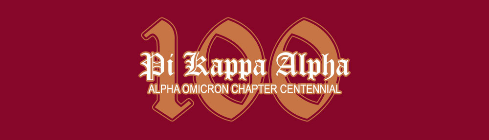 Alpha Omicron Chapter of Pi Kappa Alpha–Centennial Celebration